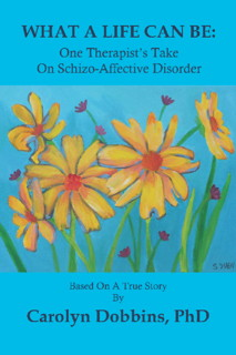 What A Life Can Be: One Therapist's Take On Schizo-Affective Disorder